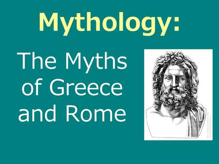 Mythology: The Myths of Greece and Rome. Mythology Whenever you see a large building with many columns holding up a roof, you are looking at an imitation.