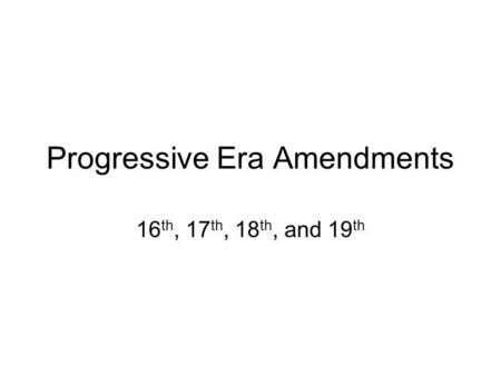 Progressive Era Amendments