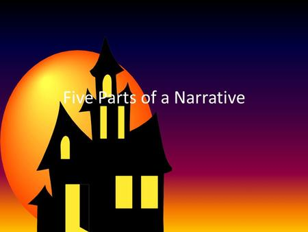 Five Parts of a Narrative. Grabber Something the pull the reader into the story from the very beginning. Examples: Mystery, shocking statement, conversation,
