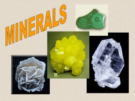 MINERALS ARE MADE UP OF SINGLE ELEMENTS OR COMPOUNDS ELEMENTS A SUBSTANCE THAT CANNOT BE BROKEN DOWN TO ANY SIMPLER SUBSTANCE EIGHT MOST COMMON ELEMENTS.