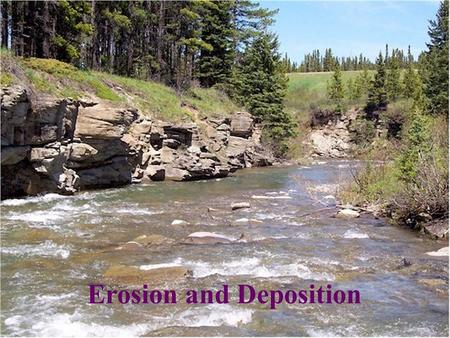 Erosion and Deposition. Running Water is the most effective agent of erosion. Erosion is the process by which earth materials are moved by natural agents.