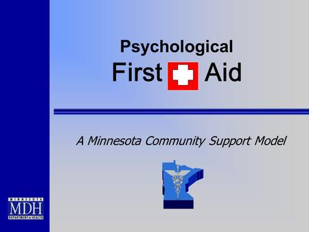 Psychological First Aid A Minnesota Community Support Model.