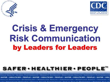 Crisis & Emergency Risk Communication by Leaders for Leaders.