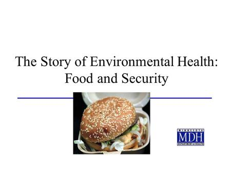 The Story of Environmental Health: Food and Security.