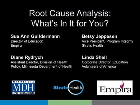 Root Cause Analysis: What's In It for You?