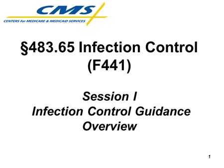 111 §483.65 Infection Control (F441) Session I Infection Control Guidance Overview.