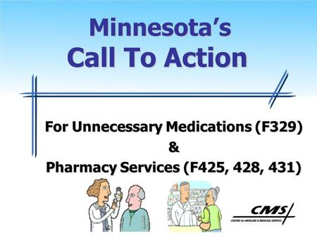 Minnesotas Call To Action Minnesotas Call To Action For Unnecessary Medications (F329) & Pharmacy Services (F425, 428, 431)