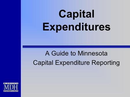 Capital Expenditures A Guide to Minnesota Capital Expenditure Reporting.