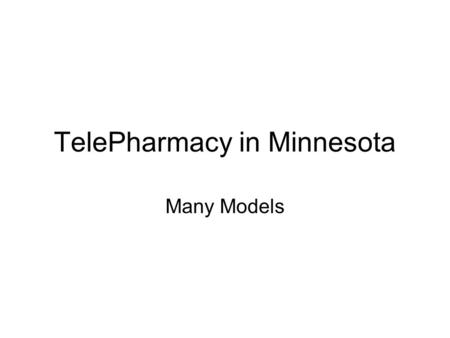 TelePharmacy in Minnesota Many Models. After hours order entry is a good thing for a small hospital Pharmacist Medication orders are reviewed and entered.
