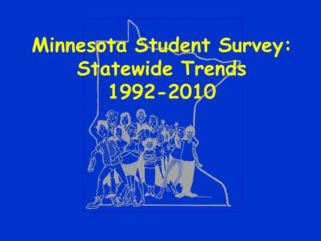 Minnesota Student Survey: Statewide Trends 1992-2010.