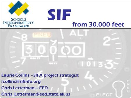 Laurie Collins - SIFA project strategist Chris Letterman – EED SIF from 30,000 feet.