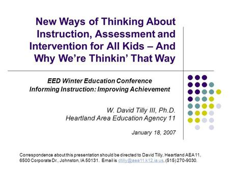 New Ways of Thinking About Instruction, Assessment and Intervention for All Kids – And Why Were Thinkin That Way EED Winter Education Conference Informing.