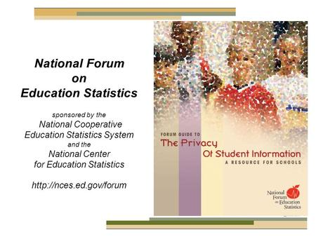 National Forum on Education Statistics sponsored by the National Cooperative Education Statistics System and the National Center for Education Statistics.