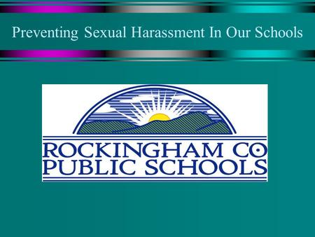 Preventing Sexual Harassment In Our Schools. There are several forms of harassment…. u Harassment can be based on: Sex Race National Origin Disability.