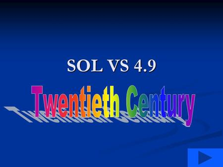 SOL VS 4.9. SOL VS 4.9 Twentieth Century Who was the first African American woman to become a bank president in the United States? Who was the first African.