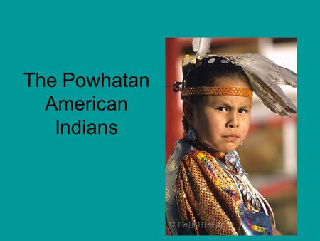 The Powhatan American Indians