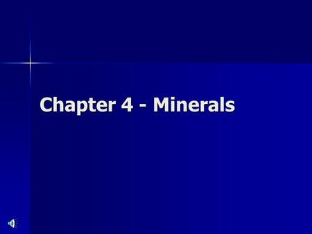 Chapter 4 - Minerals.