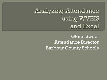 Glenn Sweet Attendance Director Barbour County Schools.