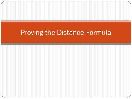Proving the Distance Formula