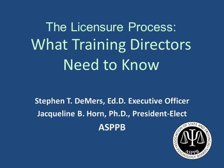 The Licensure Process: What Training Directors Need to Know.