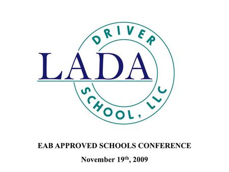 EAB APPROVED SCHOOLS CONFERENCE November 19 th, 2009.