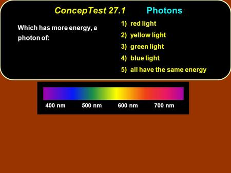 ConcepTest 27.1 Photons 1) red light