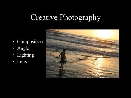 Creative Photography Composition Angle Lighting Lens.