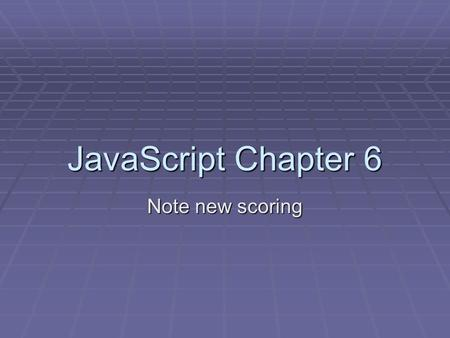 JavaScript Chapter 6 Note new scoring. spin.js (page 67) function spin() function spin() { var obj_style = document.getElementById(d1).style; var obj_style.