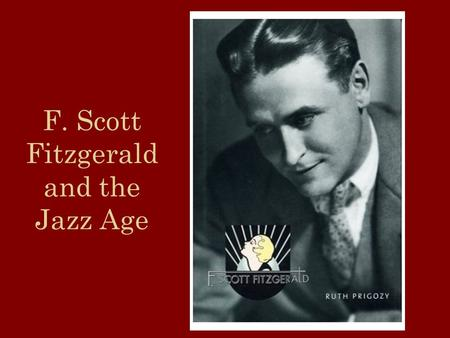 F. Scott Fitzgerald and the Jazz Age. The Roaring 20 s The 20 s are also referred to as The Jazz Age, a term coined by F. Scott Fitzgerald The Jazz Age.