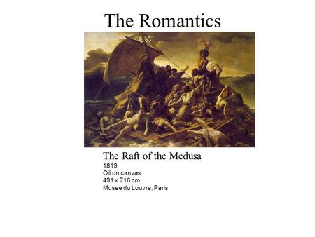 The Romantics The Raft of the Medusa