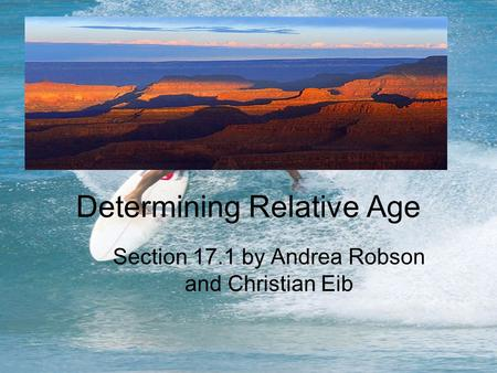 Determining Relative Age Section 17.1 by Andrea Robson and Christian Eib.