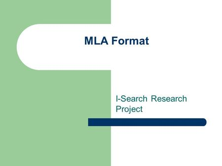 MLA Format I-Search Research Project. A Wise Man Once Said… Adam was the only man who, when he said a good thing, knew that nobody had said it before.