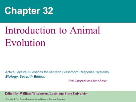 Copyright © 2005 Pearson Education, Inc. publishing as Benjamin Cummings Active Lecture Questions for use with Classroom Response Systems Biology, Seventh.