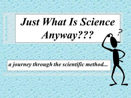 Just What Is Science Anyway???