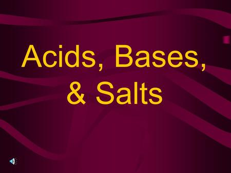 Acids, Bases, & Salts What is an ACID? pH less than 7 Neutralizes bases Forms H + ions in solution Corrosive-reacts with most metals to form hydrogen.