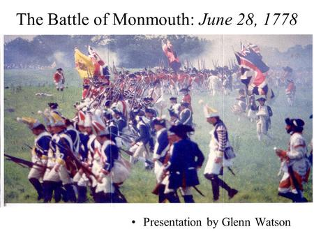 The Battle of Monmouth: June 28, 1778