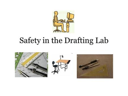 Safety in the Drafting Lab