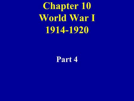 Chapter 10 World War I 1914-1920 Part 4. 8.Food AdministrationUnder Herbert Hoover worked to increase agricultural output, and reduce waste. 9. The Food.