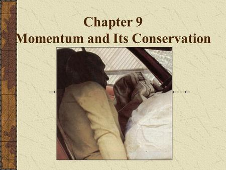 Chapter 9 Momentum and Its Conservation