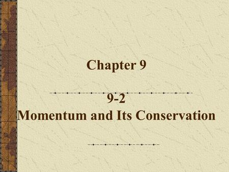 Chapter Momentum and Its Conservation