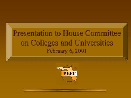 Presentation to House Committee on Colleges and Universities February 6, 2001.