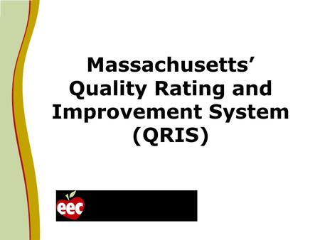 Massachusetts' Quality Rating and Improvement System (QRIS)