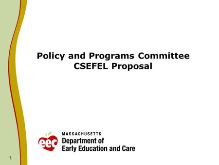 1 Policy and Programs Committee CSEFEL Proposal. CSEFEL Background The Center on the Social and Emotional Foundations for Early Learning (CSEFEL) is a.