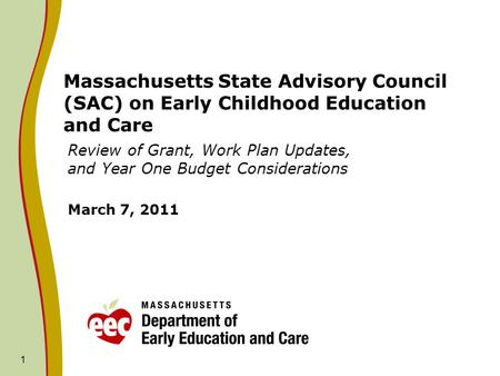 Massachusetts State Advisory Council (SAC) on Early Childhood Education and Care Review of Grant, Work Plan Updates, and Year One Budget Considerations.