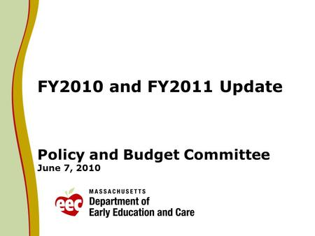 FY2010 and FY2011 Update Policy and Budget Committee June 7, 2010.