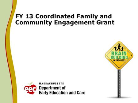 FY 13 Coordinated Family and Community Engagement Grant.