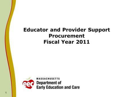 1 Educator and Provider Support Procurement Fiscal Year 2011.