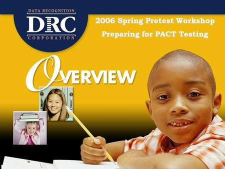 2006 Spring Pretest Workshop Preparing for PACT Testing.