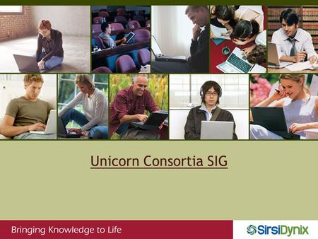 Unicorn Consortia SIG. Agenda General Updates: –New Development Processes –Patch Cluster Process –Automated Test Software –OneSource Product Updates –DataStream.