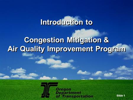 Slide 1 Introduction to Congestion Mitigation & Air Quality Improvement Program.